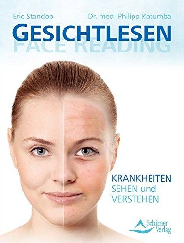 Gesichtlesen - Face Reading: Krankheiten sehen und verstehen