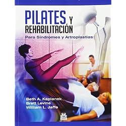 Pilates y rehabilitación. Para Síndromes y Artroplastias