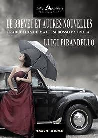 Le brevet et autres nouvelles par Luigi Pirandello