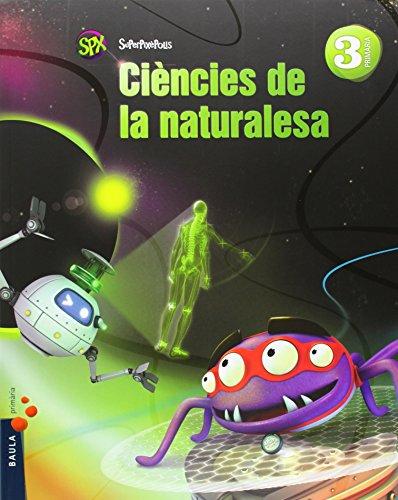 Ciències de la naturalesa 3r primària superpixèpolis la (projecte superpixèpolis)