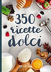 Idea Regalo - 350 ricette dolci