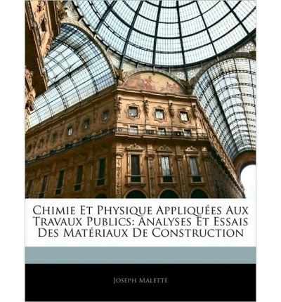 chimie-et-physique-appliques-aux-travaux-publics-analyses-et-essais-des-matriaux-de-construction-paperback-french-common