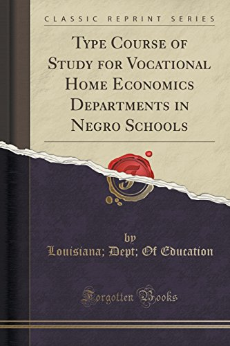 Type Course of Study for Vocational Home Economics Departments in Negro Schools (Classic Reprint)
