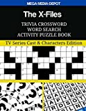 The X-Files Trivia Crossword Word Search Activity Puzzle Book: TV Series Cast & Characters Edition