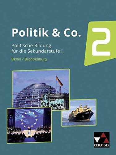 Politik & Co. - Berlin/Brandenburg / Sozialkunde und Politische Bildung: Politik & Co. - Berlin/Brandenburg / Politik & Co. Berlin/Brandenburg 2: ... Bildung / Für die Jahrgangsstufen 9/10