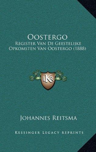 Oostergo: Register Van de Geestelijke Opkomsten Van Oostergo (1888)