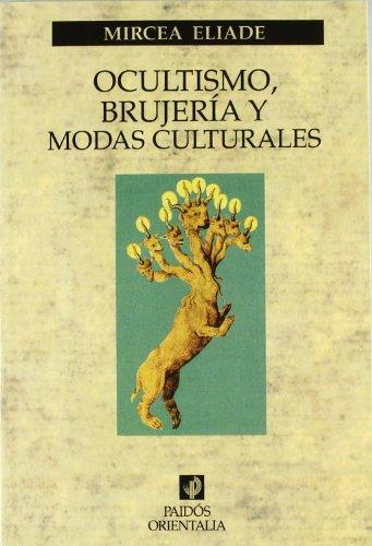 Ocultismo, brujería y modas culturales (Orientalia) por Mircea Eliade