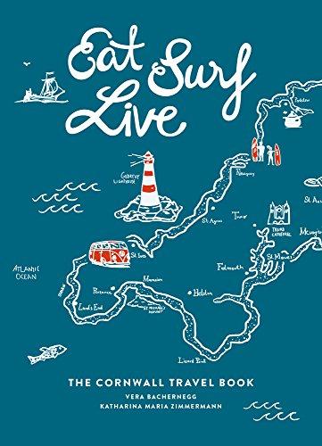 Preisvergleich Produktbild Eat Surf Live: The Cornwall Travel Book