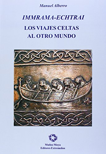 Immrama-echirai : los viajes celtas al otro mundo por Manuel Alberro