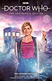 Doctor Who - Der dreizehnte Doctor: Bd. 1: Ein neuer Anfang!