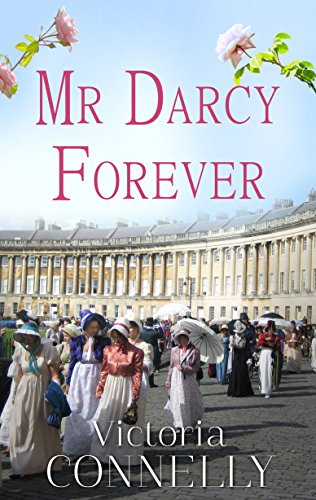 Mr Darcy Forever (Austen Addicts Book 3) by [Connelly, Victoria]
