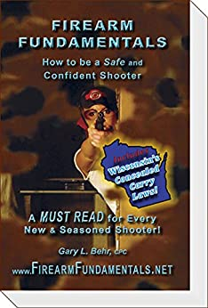 Descargar gratis Firearm Fundamentals - WI (incl: WI CCW Laws): How to be a Safe and Confident Shooter (Wisconsin Edition Book 2) PDF