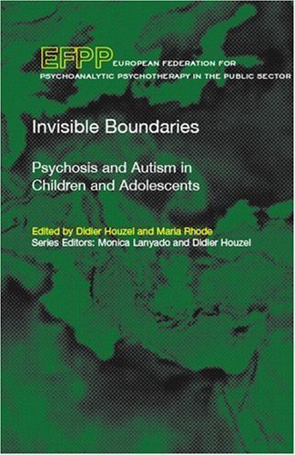 Invisible Boundaries: Psychosis and Auti...