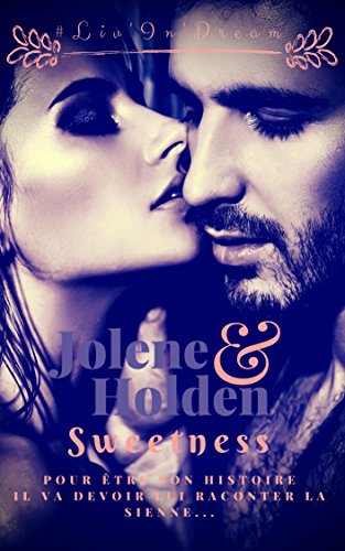 Jolene & Holden : Sweetness - Liv'In' Dream (2018) sur Bookys