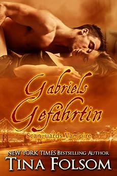Gabriels Gefährtin (Scanguards Vampire 3) von [Folsom, Tina]