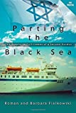 Parting the Black Sea: The Prophetic Fullfilment of a Second Exodus by Roman and Barbara Fialkowski (2014-03-03)