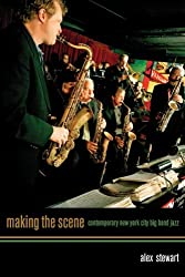 Making the Scene - Contemporary New York City Big Band Jazz