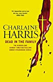 Dead in the Family: A True Blood Novel: 10 (Sookie Stackhouse Vampire 10)