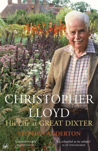 Christopher Lloyd: His Life at Great Dixter by Anderton, Stephen (2011) Paperback
