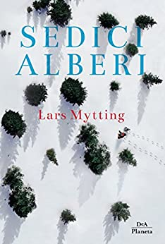 Sedici alberi di [Mytting, Lars]