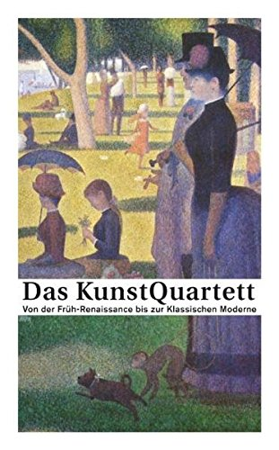 Preisvergleich Produktbild Das KunstQuartett: Von der Früh-Renaissance bis zur Klassischen Moderne
