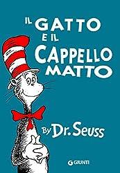 Il gatto e il cappello matto. Ediz. illustrata
