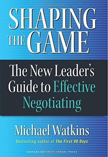 Shaping the Game: The New Leader's Guide to Effective Negotiating by Watkins, Michael (2006) Gebundene Ausgabe