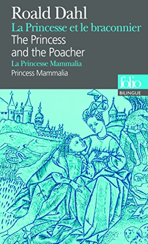 La Princesse et le braconnier/The Princess and the Poacher - La Princesse Mammalia/Princess Mammalia par Roald Dahl