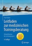 Leitfaden zur medizinischen Trainingsberatung: Rehabilitation bis Leistungssport - Paul Haber