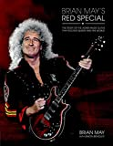 Hal Leonard Brian May's Red Special: Story Of The Home-Made Guitar That Rocked Queen and The World