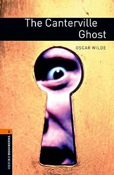 The Canterville Ghost Level 2 Oxford Bookworms Library: 700 Headwords de [Wilde, Oscar]