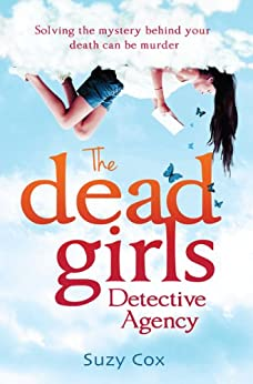 The Dead Girls Detective Agency (Dead Girls Detective Agency 1) (English Edition) par [Cox, Suzy]