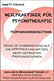 Heilpraktiker für Psychotherapie Prüfungsvorbereitung: Gezielte Vorbereitung auf die Heilpraktiker für Psychotherapie Prüfung mit den meist gefragten Prüfungsthemen - inklusive Bonussoftware