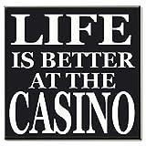 Norma Lily Life is Better in The Casino Holz Schild Handgemalt 26,7x 26,7cm Schild.