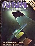 Futurs n° 6 - décembre 1978 - Ordinateurs, jeux et jouets S. F./Devenez membre du Club Futurs