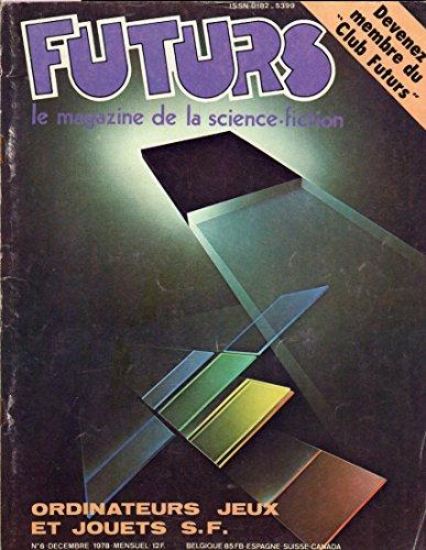 Futurs n° 6 - décembre 1978 - Ordinateurs, jeux et jouets S. F./Devenez membre du Club Futurs par COLLECTIF