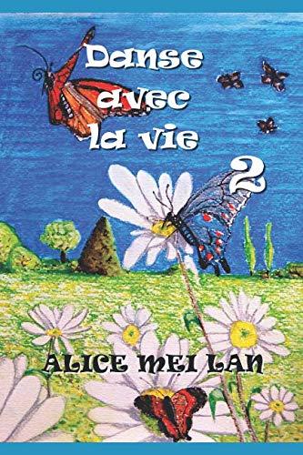 Danse avec la vie 2 par Alice Mei Lan
