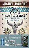 Largo Callahan : Six petites gouttes de sang, partie 1 par Robert (III)