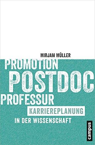 Promotion - Postdoc - Professur: Karriereplanung in der Wissenschaft