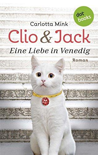 Download Clio und Jack - Eine Liebe in Venedig: Roman