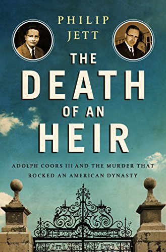 the-death-of-an-heir-adolph-coors-iii-and-the-murder-that-rocked-an-american-dynasty