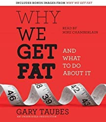 (WHY WE GET FAT: AND WHAT TO DO ABOUT IT ) By TAUBES, GARY (Author) Compact Disc Published on (12, 2010)