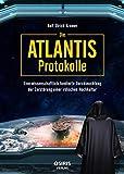 Die Atlantis-Protokolle: Eine wissenschaftlich fundierte Durchleuchtung der Zerstörung einer irdischen Hochkultur