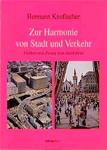 Zur Harmonie von Stadt und Verkehr: Freiheit vom Zwang zum Autofahren