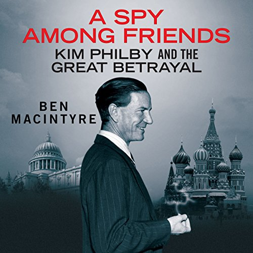 A Spy Among Friends: Kim Philby and the Great Betrayal Test