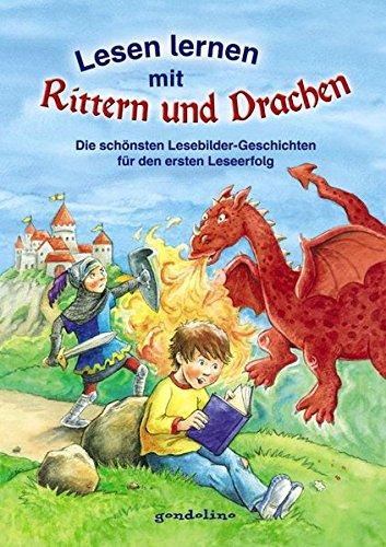 Lesen lernen mit Rittern und Drachen: Die schönsten Lesebilder-Geschichten für den ersten Leseerfolg (Lesen Kinder)