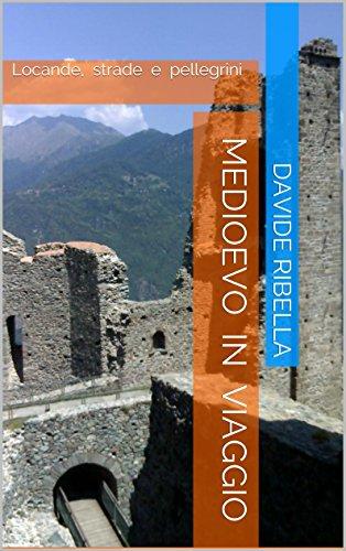 Medioevo in viaggio: Locande, strade e pellegrini