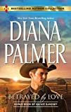 Betrayed by Love: The Rough and Ready Rancher (Bestselling Author Collection)