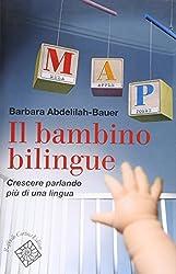 Il bambino bilingue. Crescere parlando più di una lingua