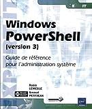 Windows PowerShell (version 3) Guide de référence pour l'administration système